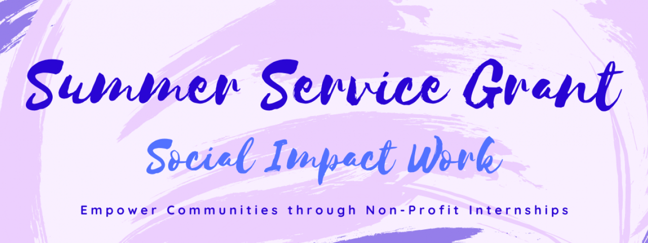 "Purple Banner saying ""Summer Service Grant/ Social Impact Work"""