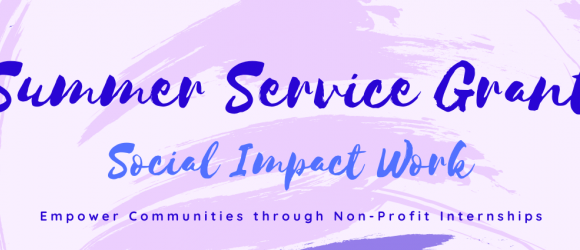 "Purple Banner saying ""Summer Service Grant/ Social Impact Work / Empower Communities through Non-Profit Internships"""