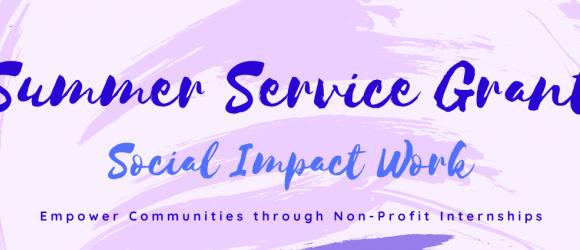 "Purple Banner saying ""Summer Service Grant/ Social Impact Work"""